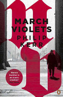 March Violets : Philip Kerr
