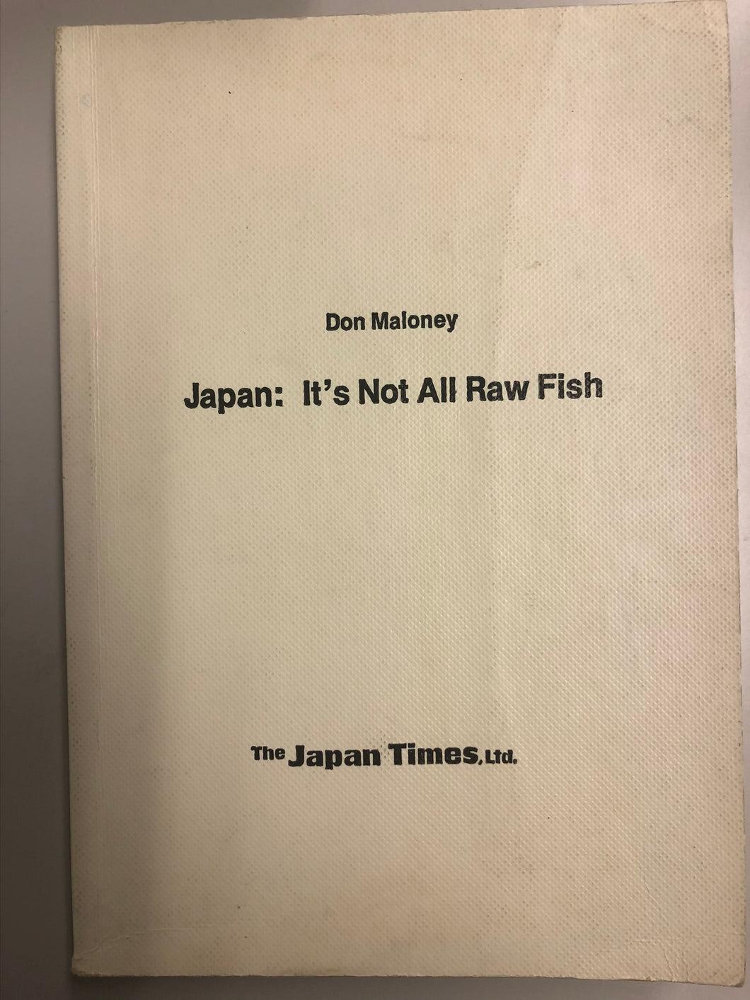 Japan It's Not All Raw Fish : Don Maloney