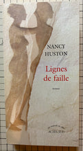 Charger l'image dans la galerie, Lignes de faille : Nancy Huston