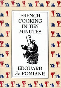 French cooking in ten minutes : Édouard de Pomiane, Philip Hyman, Mary Hyman