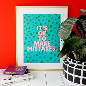 """it's ok to make mistakes"" - a4 print"