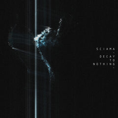 Sciama - Decay To Nothing [pre order]