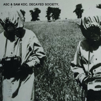 ASC and Sam KDC 'Decayed Society' (Downloads)