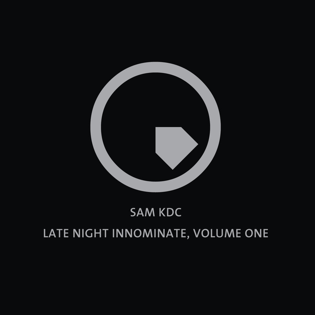 Sam KDC 'Late Night Innominate' Vol. 1 (Downloads)
