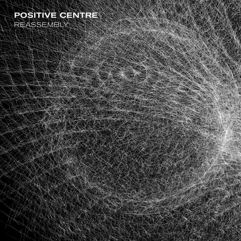 Positive Centre - Reassembly (Vinyl)