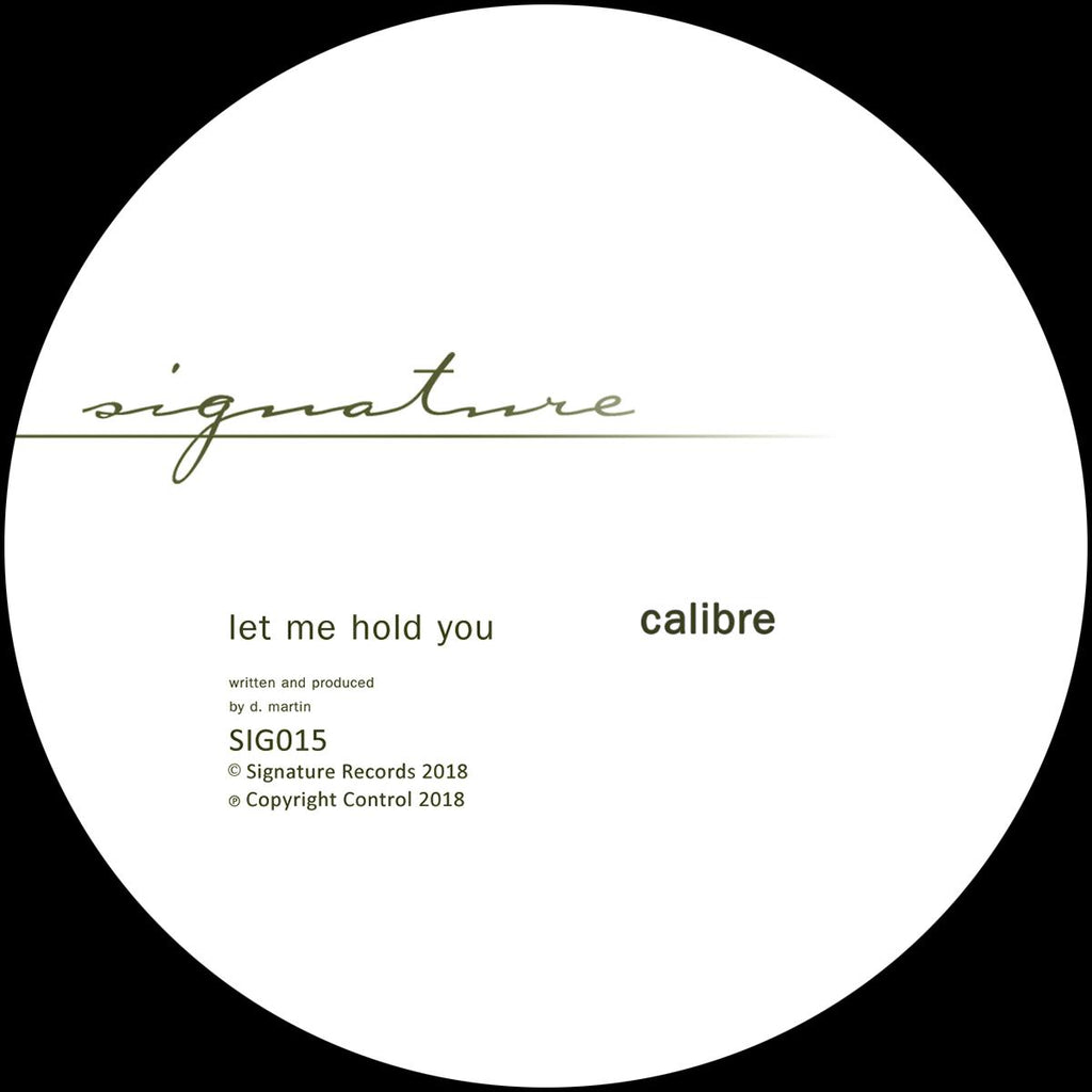 Calibre - Let Me Hold You / Love's Too Tight To Mention