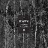 Pessimist - The Woods / Leadfoot (2020 Repress)