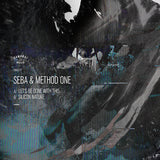 Seba & Method One - Let's Be Done With This / Silicon Nature (Downloads)