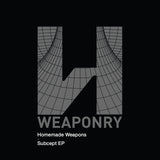 Homemade Weapons - Subcept EP