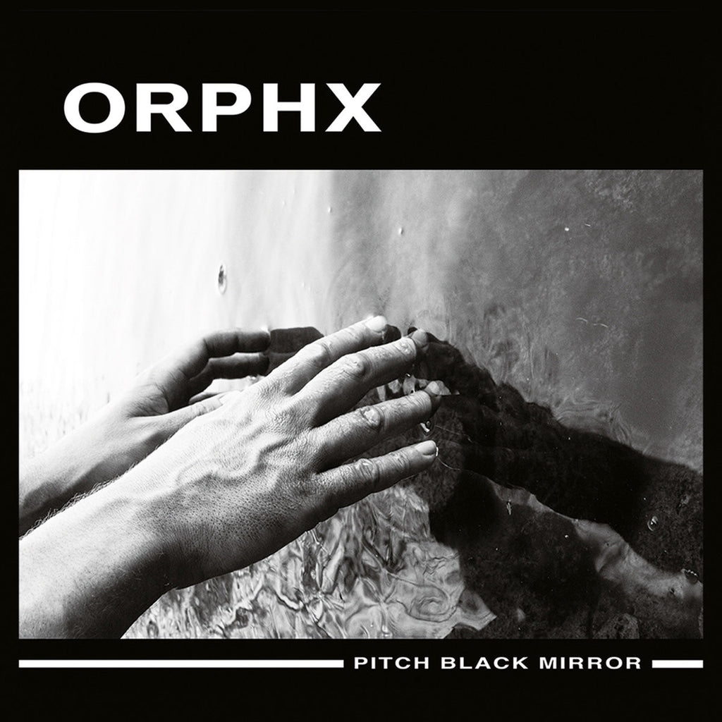 Orphx - Pitch Black Mirror