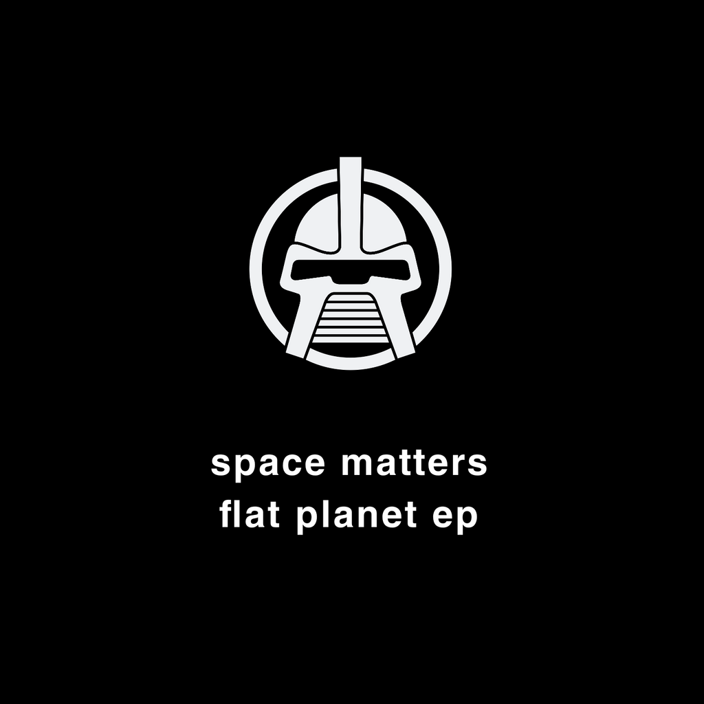 Space Matters 'Flat Planet' EP (Downloads)
