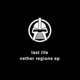 Last Life - Nether Regions EP (Downloads)