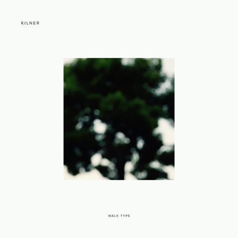 Kilner - Walk Type (Vinyl)