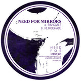 Need For Mirrors - Fishscale / Retrograde (Downloads)