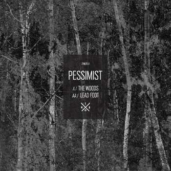 Pessimist 'The Woods' / 'Leadfoot' (Downloads)