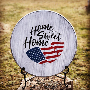 Home Sweet Home American Flag~Round Wood Sign~Local Pickup Only