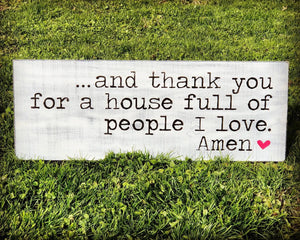 And Thank You For A House Full Of People I Love Amen Wood Sign