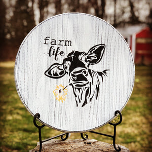 Farm Life Cow~Round Wood Sign~Local Pickup Only