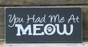 Rustic You Had Me At Meow Sign- Small Wooden Sign
