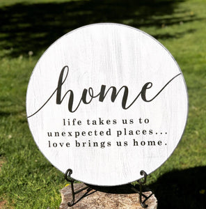 Home Life Takes Us To Unexpected Places ~ Large Round Wood Sign ~ Local Pickup Only