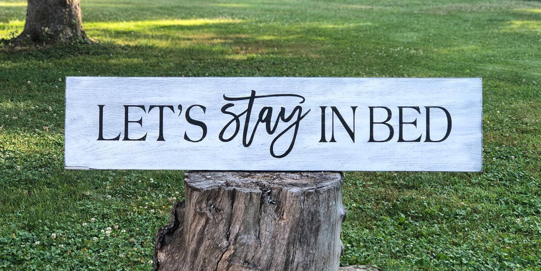 Jumbo Let's Stay In Bed Wood Sign