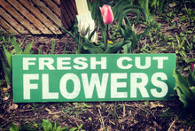 Load image into Gallery viewer, Rustic Fresh Cut Flowers Wood Sign