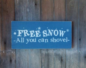Free Snow All You Can Shovel Wood Sign