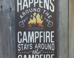 Rustic What Happens Around The Campfire Stays Around The Campfire Wood Sign