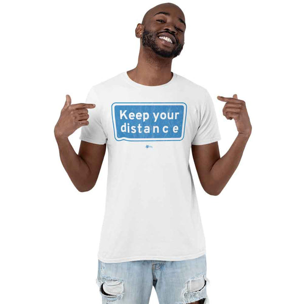 Keep Your Distance - Social Distancing T-Shirt