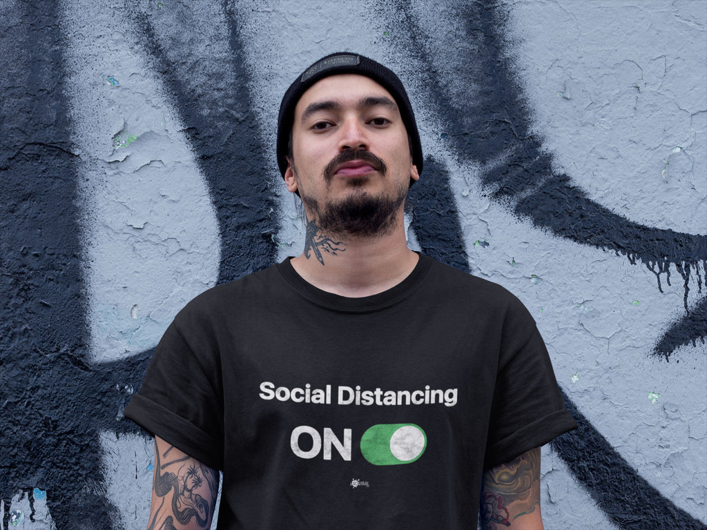 Social distancing t-shirt - Social Distancing ON