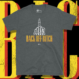 Go Viral Tees - Social Distancing T-Shirts - Back Off Bitch - Dark Heather