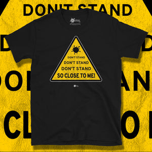 Go Viral Tees - Social Distancing T-Shirts - Don't Stand So Close To Me - Black