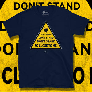 Go Viral Tees - Social Distancing T-Shirts - Don't Stand So Close To Me - Navy