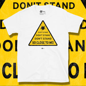 Go Viral Tees - Social Distancing T-Shirts - Don't Stand So Close To Me - White