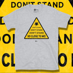 Load image into Gallery viewer, Go Viral Tees - Social Distancing T-Shirts - Don't Stand So Close To Me - Sport Grey