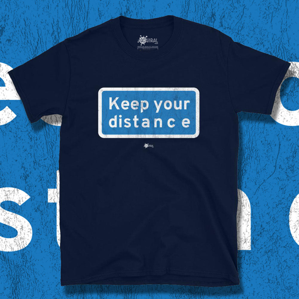 Go Viral Tees - Social Distancing T-Shirts - Keep Your Distance - Navy