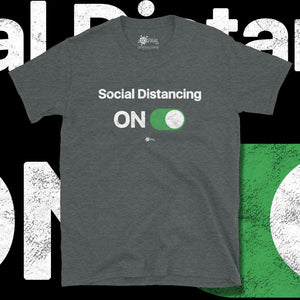 Go Viral Tees - Social Distancing T-Shirts - Social Distancing ON - Dark Heather