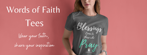 Words of Faith Tees