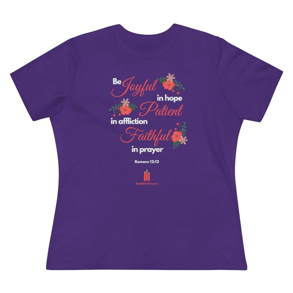 Be Joyful Patient Faithful Women's Relaxed Fit Premium T-Shirt - Words of Faith Tees