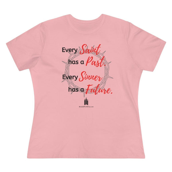 Every Saint Has a Past - Women's Premium Relaxed Fit T-Shirt - Words of Faith Tees