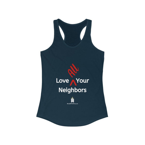 Love All Your Neighbors - Women's Ideal Racerback Tank Top - Words of Faith Tees