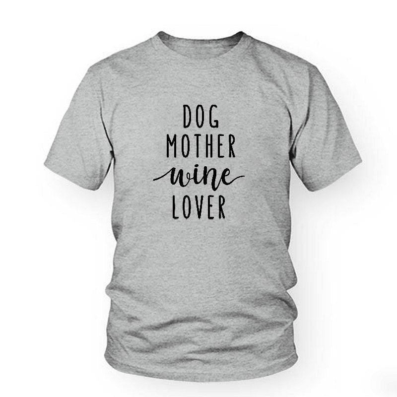 Dog Mother Wine Lover T-Shirt - That Swag Tho