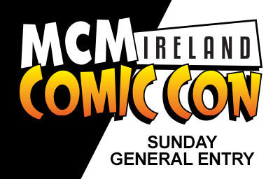 General Entry Sunday Ireland Comic Con 2017