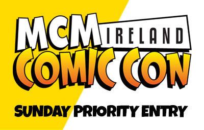 Priority Entry Sunday Ireland Comic Con 2017
