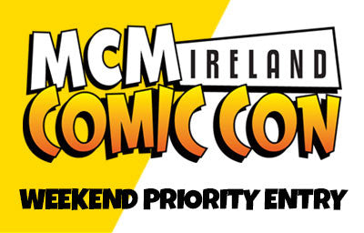 Priority Entry Weekend Ireland Comic Con 2017