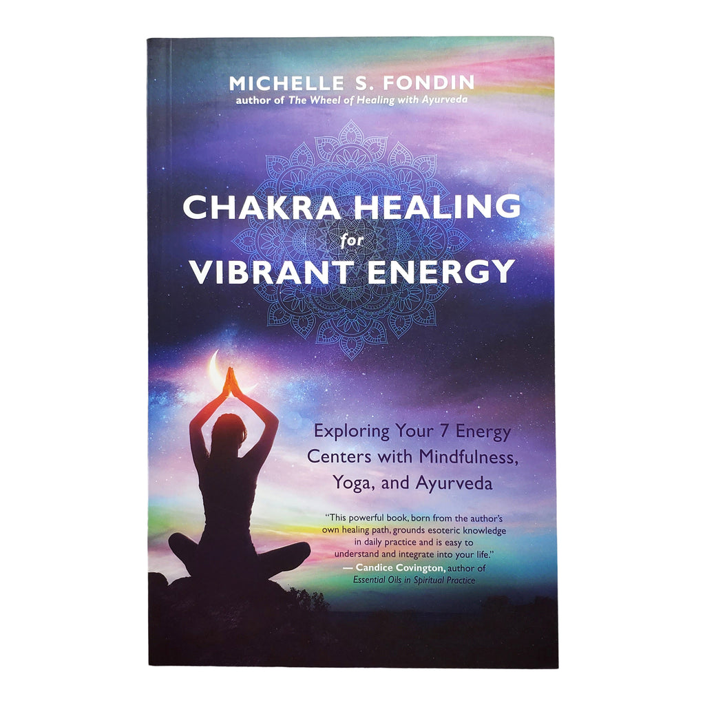 Chakra Healing for Vibrant Energy ~ Michelle Fondin