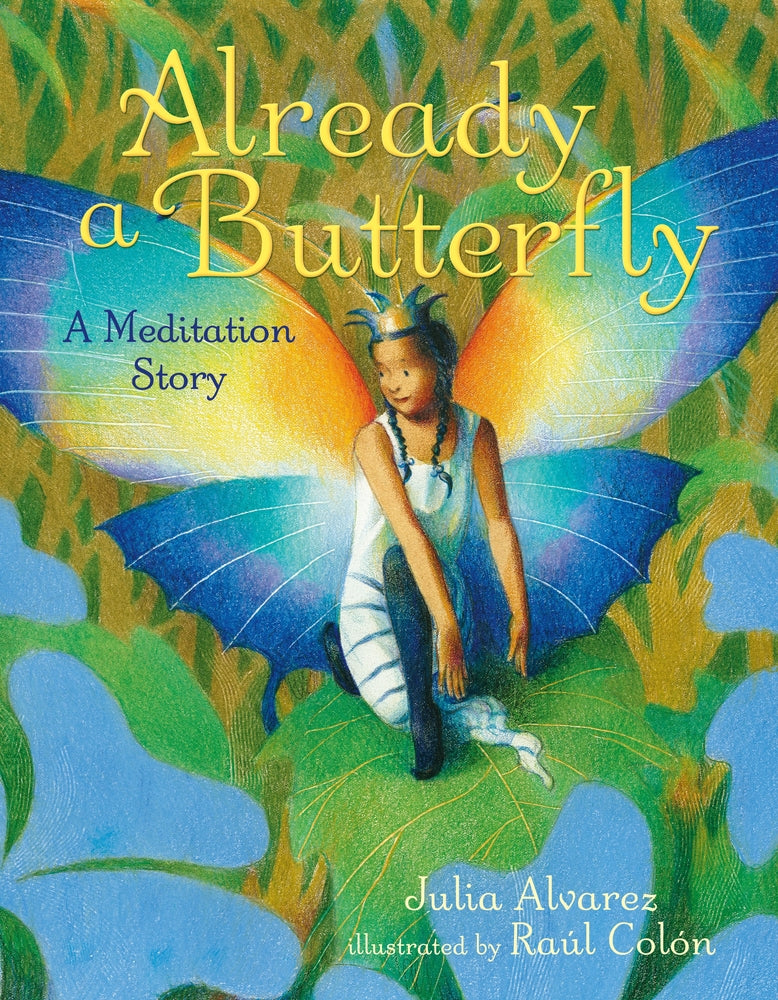 Already a Butterfly ~ Julia Alvarez
