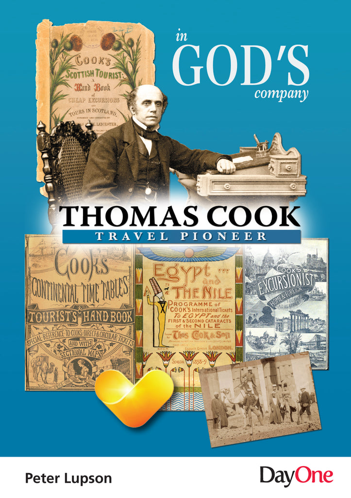Thomas Cook - Travel Pioneer : In God's Company