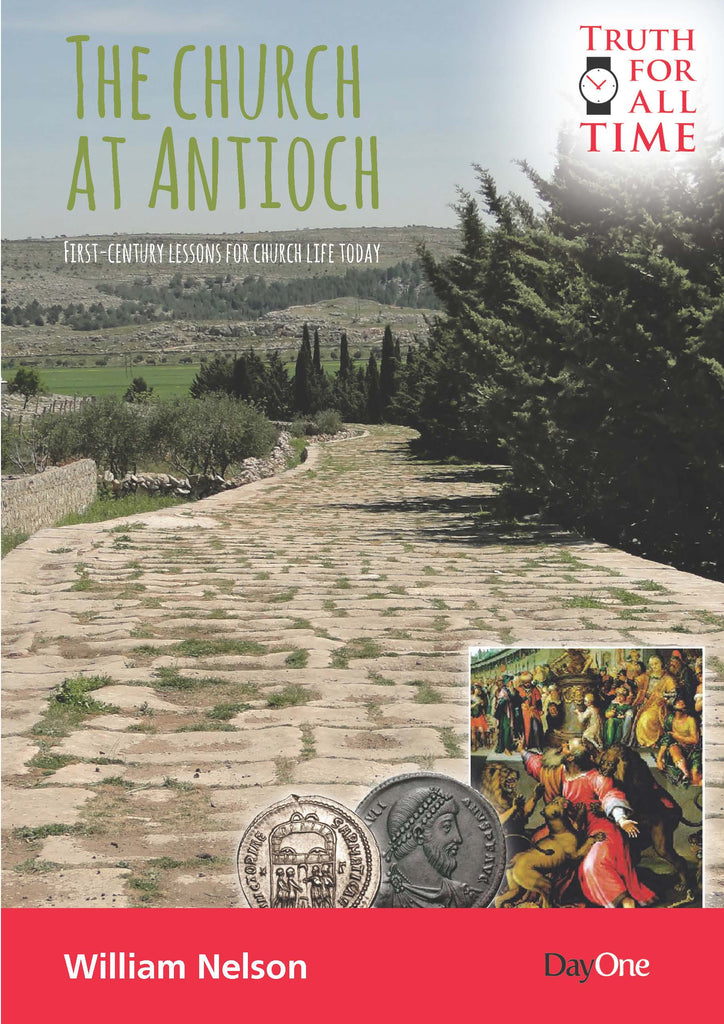 The Church at Antioch - First Century Lessons for Church Life Today