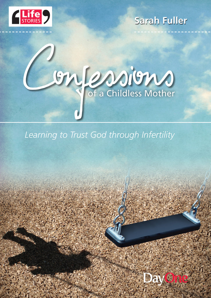 Confessions of a childless mother: Learning to trust God through infertility